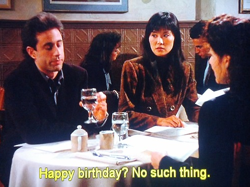 Seinfeld quote   Jerry on birthdays, 'The Visa' | Seinfeld