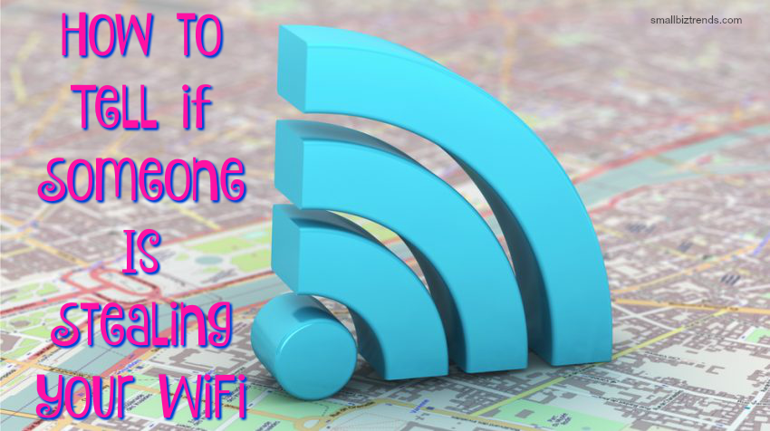 How to Tell if Someone Is Stealing Your WiFi | Technology