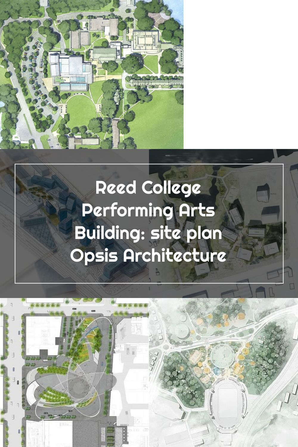Reed College Performing Arts Building Site Plan Opsis Architecture In 2020 Site Plan How To Plan Site Plans