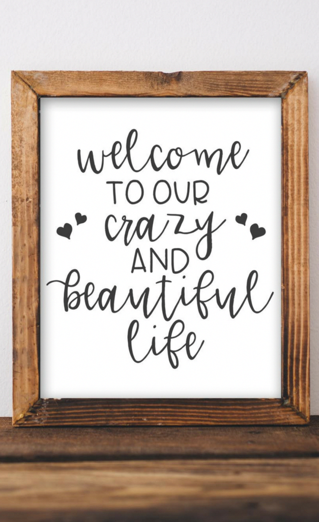 Welcome to our crazy and beautiful life , Printable Wall Art