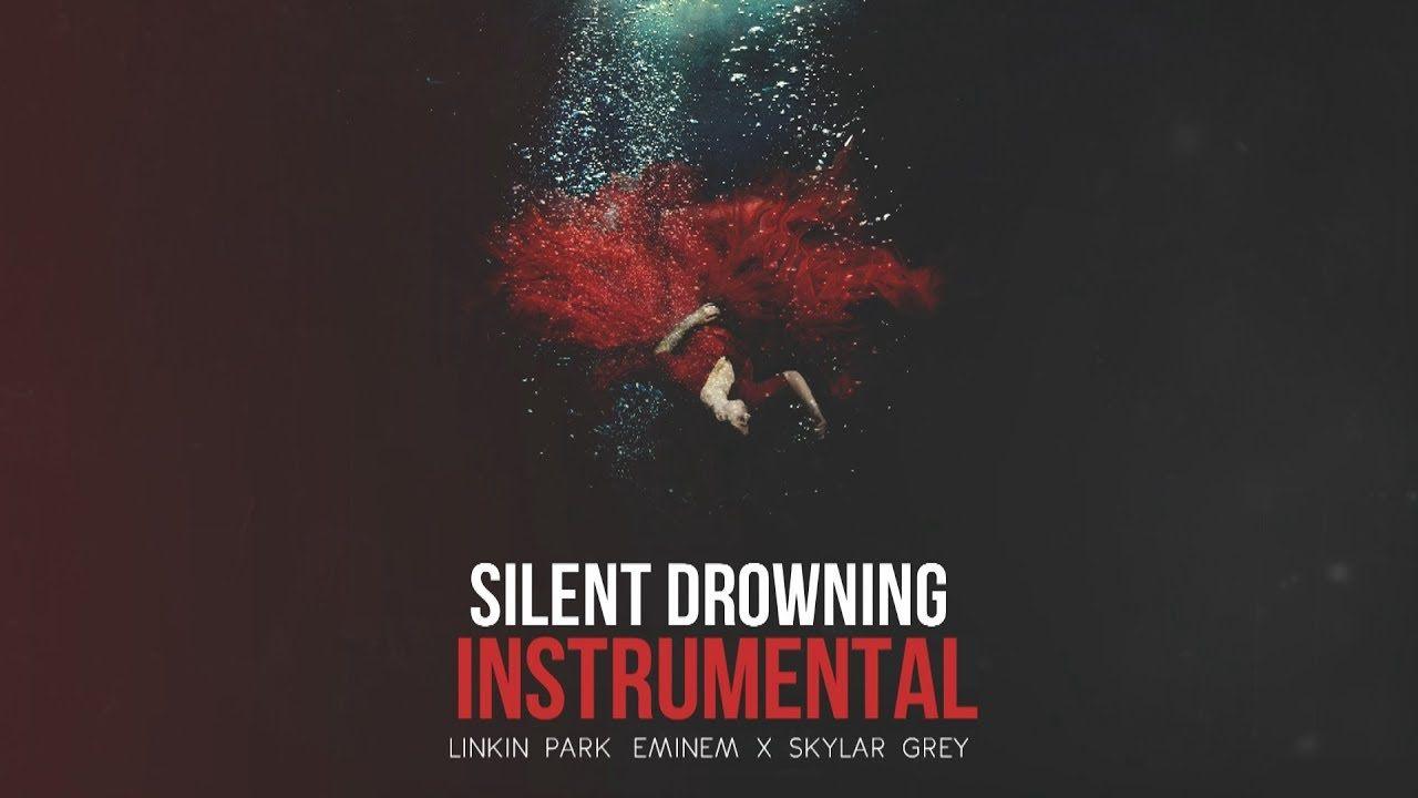 Silent Drowning (Instrumental) Linkin Park, Eminem & Skylar