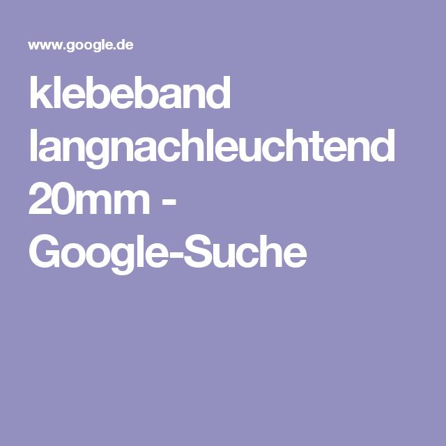 klebeband langnachleuchtend 20mm - Google-Suche