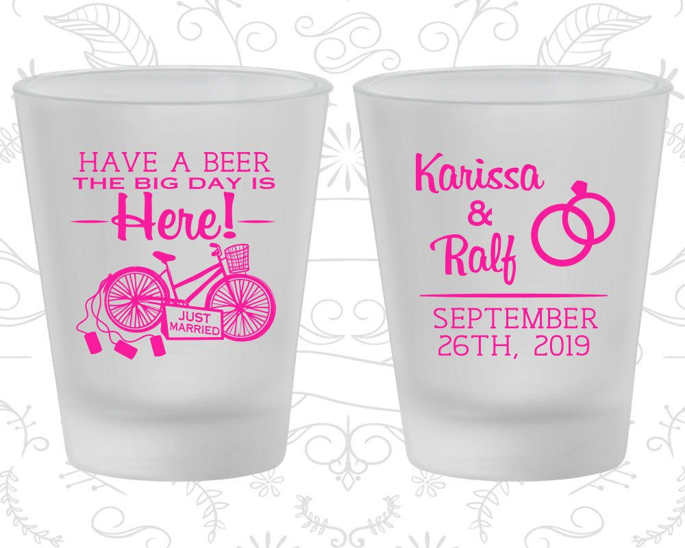 Have a Beer, The Big Day is Here, Custom Frosted Shot Glasses, Just ...