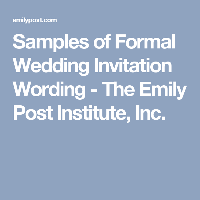 Samples Of Formal Wedding Invitation Wording The Emily Post Insute Inc