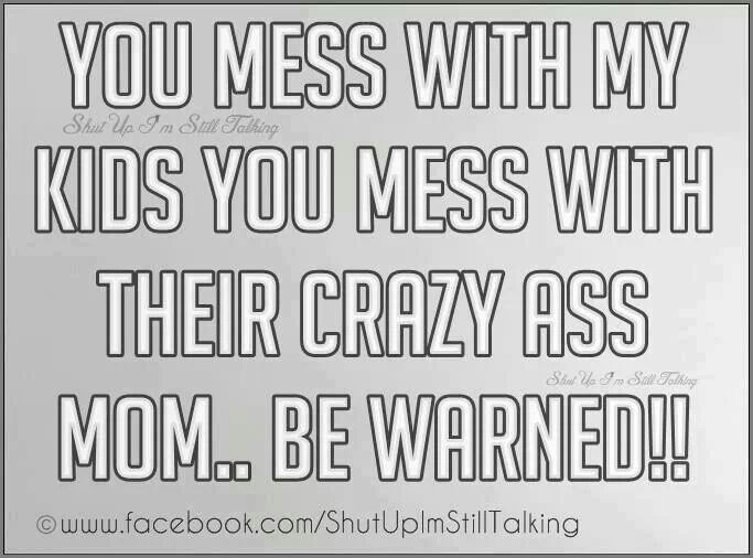 You\'ve been warned!!! | quotes | My children quotes, Quotes ...