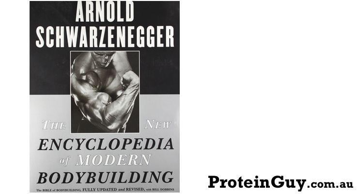 The Encyclopedia Of Modern Bodybuilding By Arnold Schwarzenegger Bodybuilding Arnold Schwarzenegger Schwarzenegger