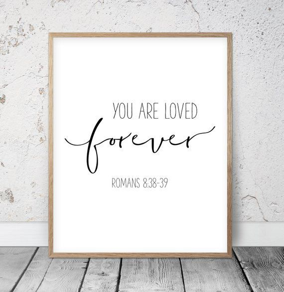 Bible Printable You Are Loved Forever, Romans 8:38-39, Christian Wall Art Christian Nursery A...