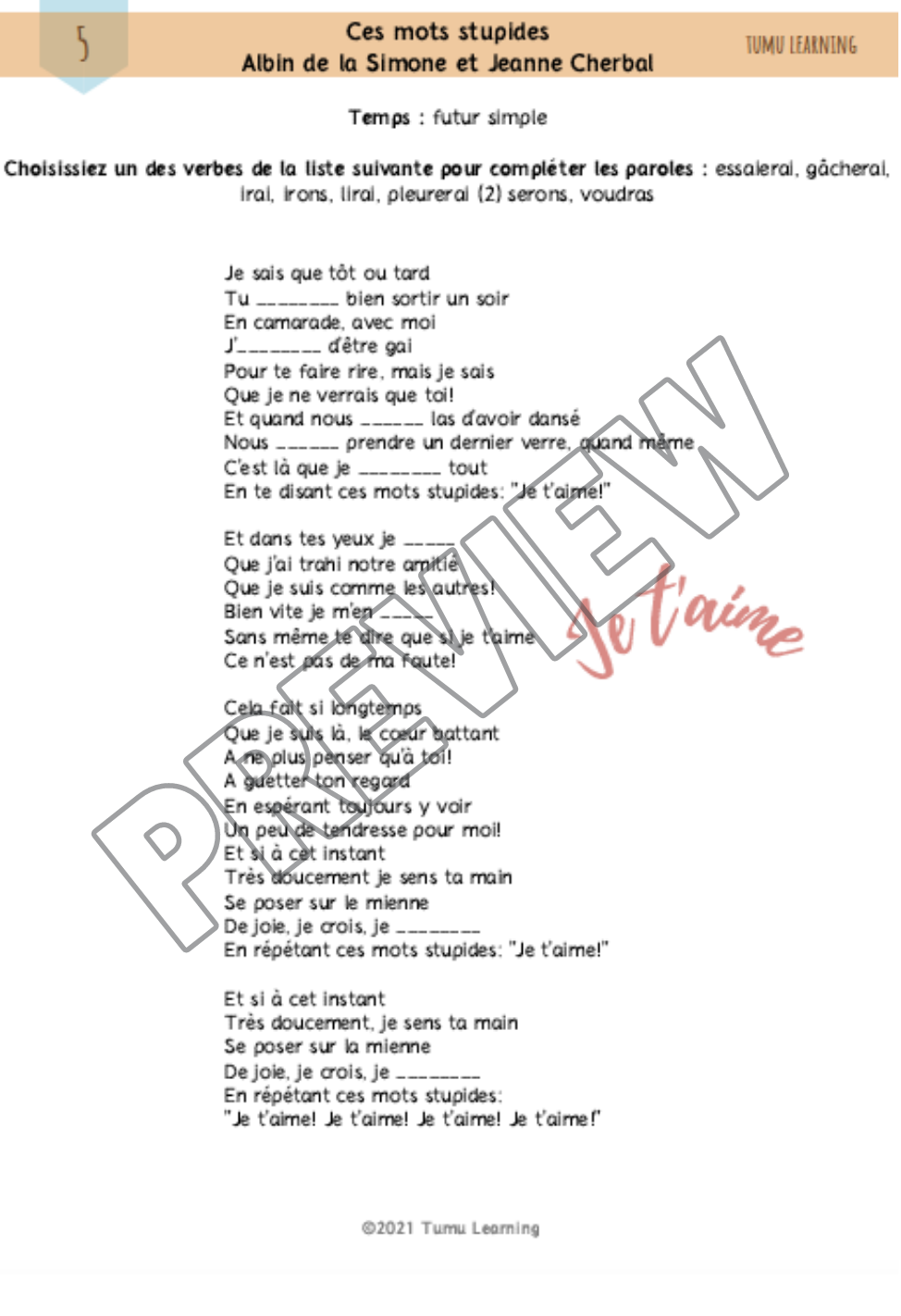 Description Practice French verb conjugations with songs! This downloadable & printable resource, designed for both beginner and intermediate students, includes 10 activity pages and 10 French songs about love. It will help you learn the most common French tenses and moods such as present, past, future tenses, and indicative, imperative and subjective moods. For each song, you will find a word list and blanks for you to fill in the missing words as you listen. Some artists include Carla Brun