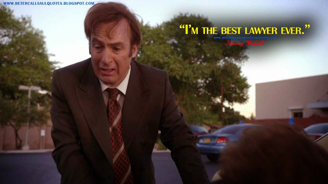 I M The Best Lawyer Ever Jimmymcgill Bettercallsaul