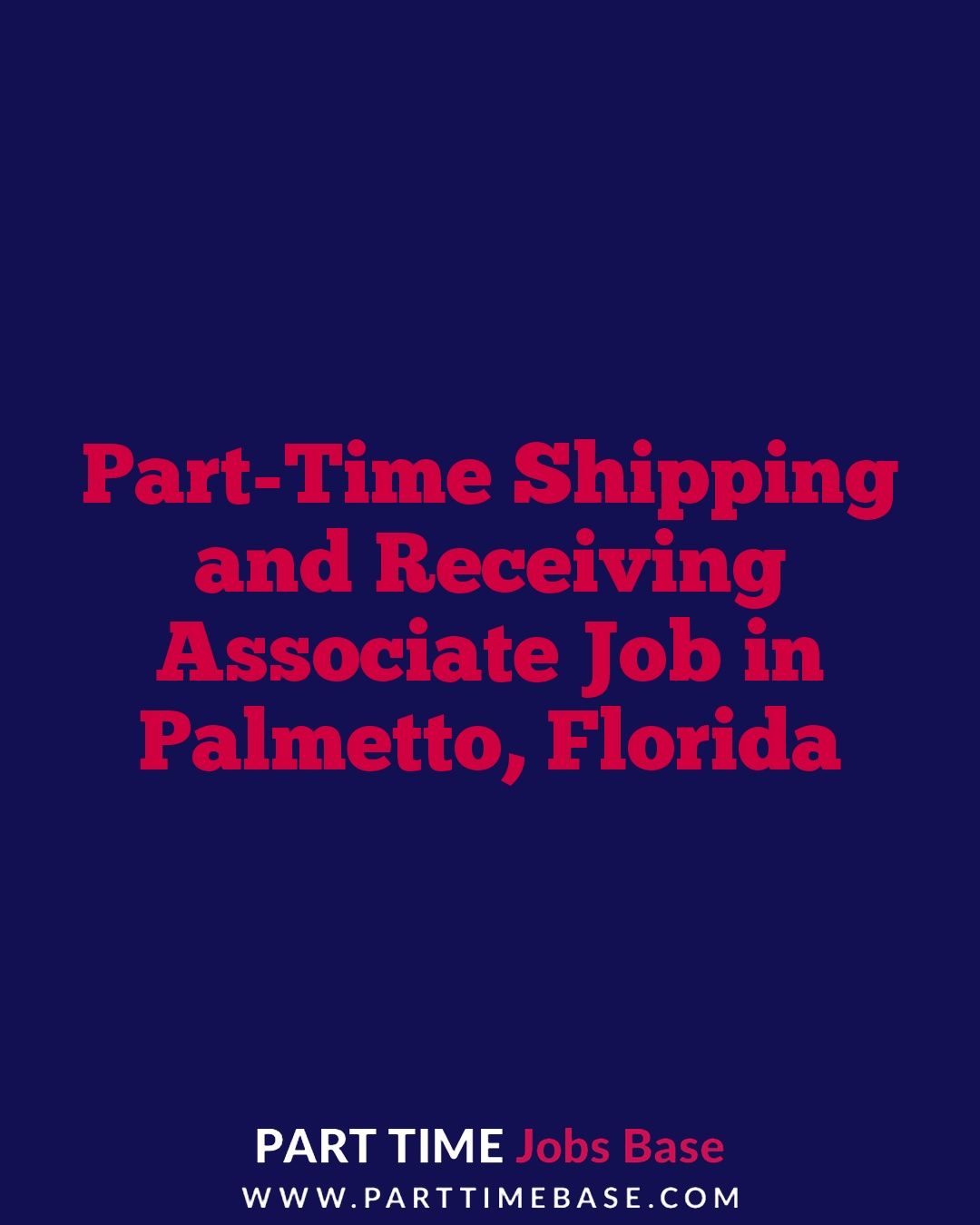 PartTime Shipping and Receiving Associate Job in Palmetto