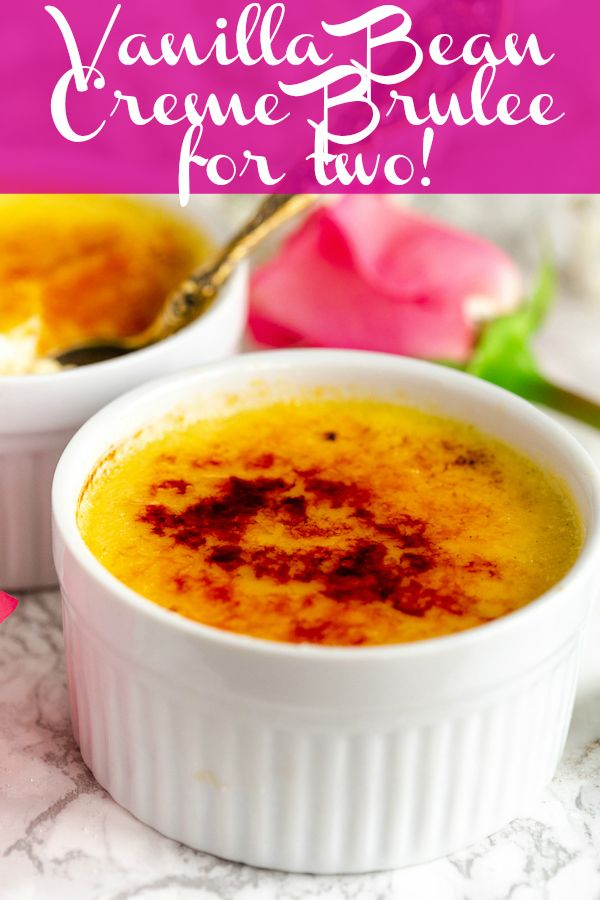 Vanilla Bean Creme Brulee For Two #cremebrulée
