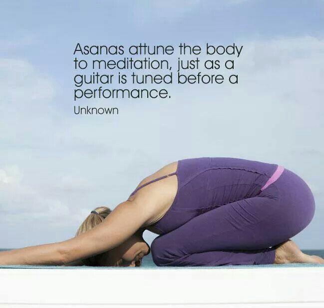 Os asanas sintonizam o corpo para a meditação, assim como uma guitarra é afinada antes de uma apresentação.