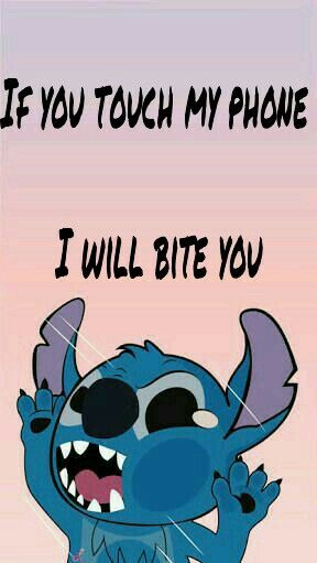 Stich wallpaper If you touch my phone I will bite you By Geovanna Frigo