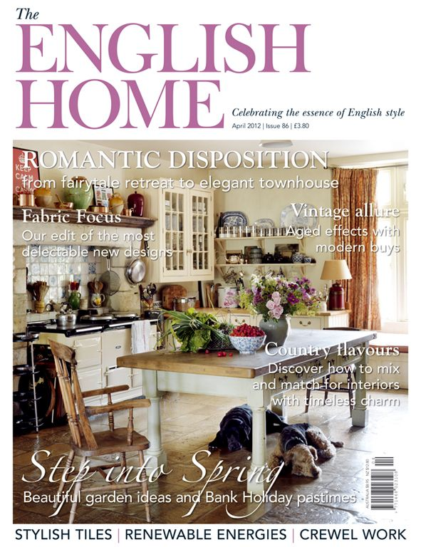 April 2012 Issue Of The English Home Magazine Worth Reading English House House And Home Magazine English Decor