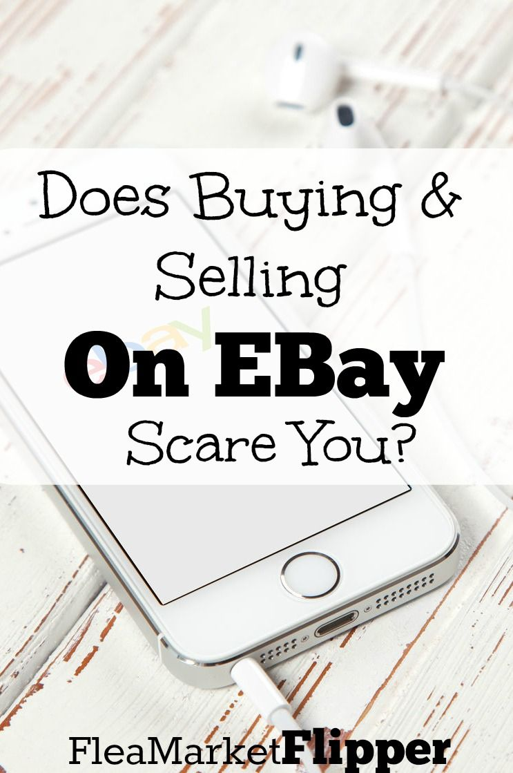 Does Buying or Selling on Ebay Scare You? Selling on