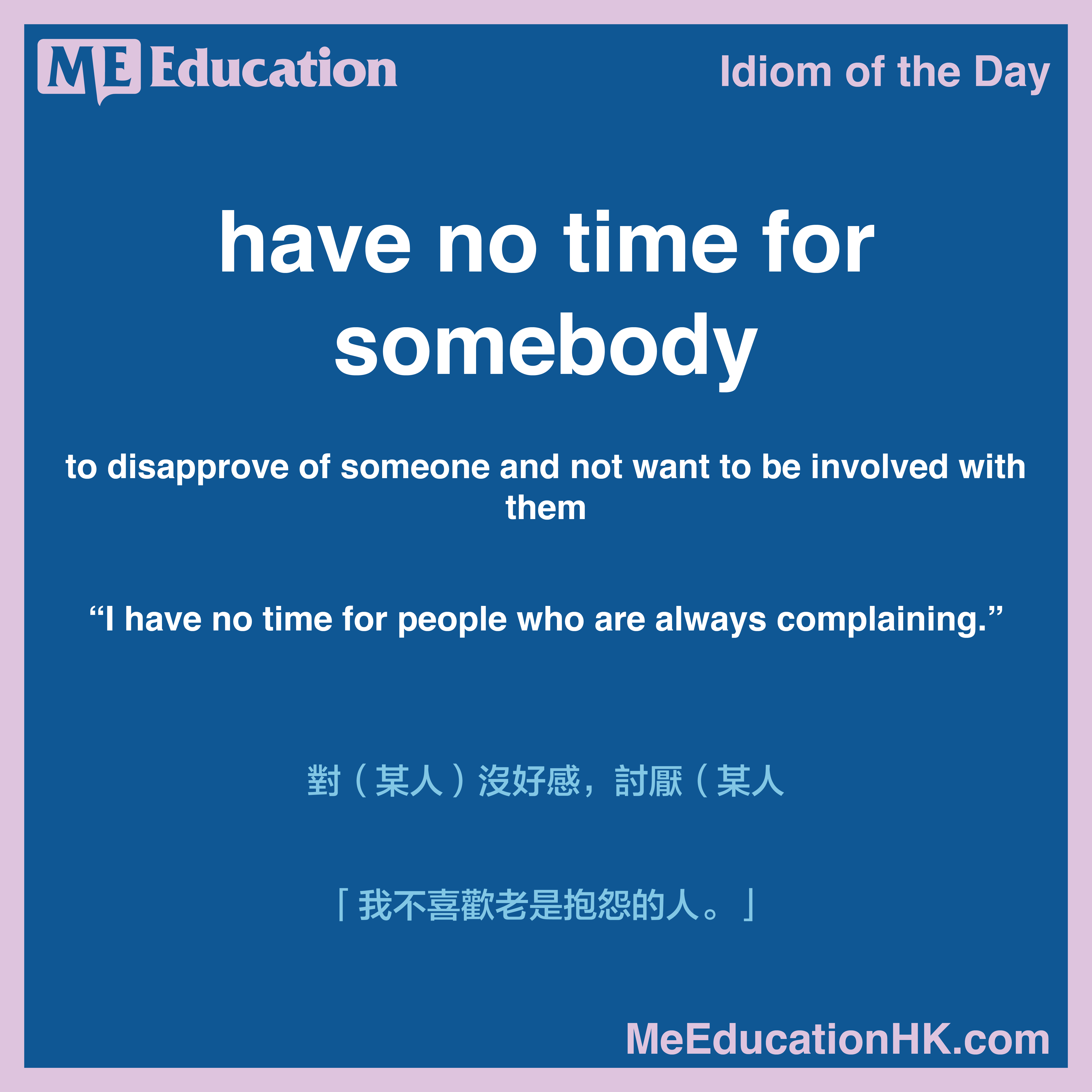 Idiom Of The Day Have No Time For Somebody