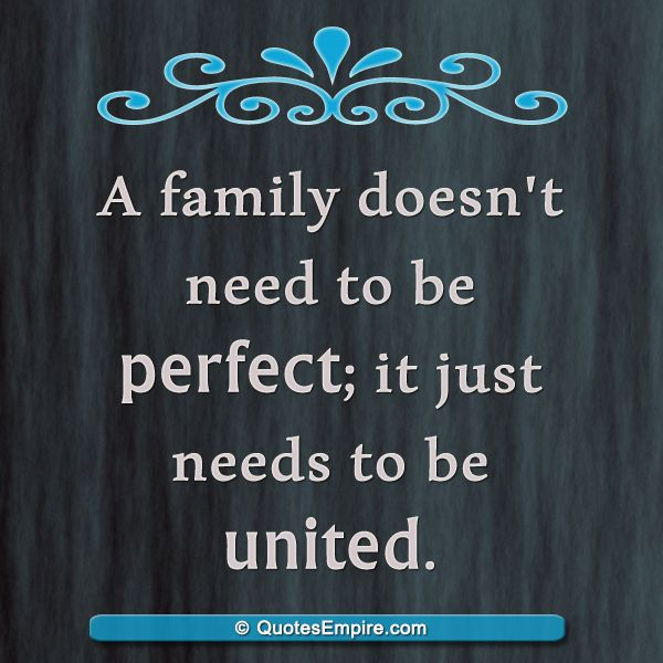 A family doesn't need to be perfect; it just needs to be