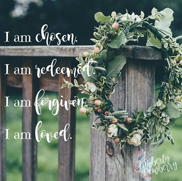 Repeat after me: I am chosen. I am redeemed. I am forgiven. I am LOVED! #motivationmonday #thisismystory
