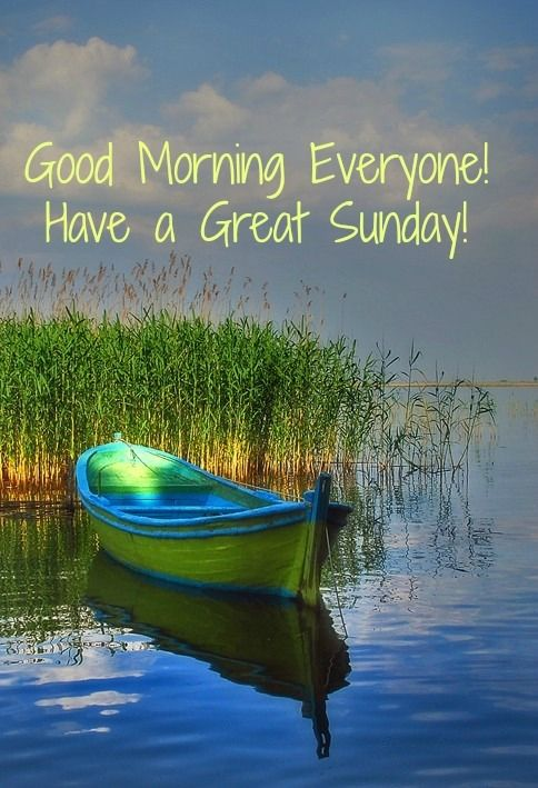 Good Morning Have A Great Sunday Quotes Quote Days Of The Week Good Morning Sunday Instagram Quotes Sunday Quo Lindas Paisagens Passeios De Barco Belas Imagens