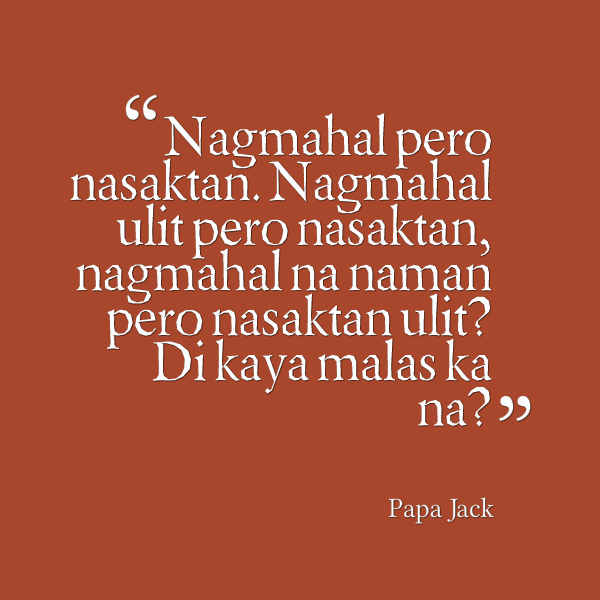 Quotes Relationships Love And About Tagalog Hugot