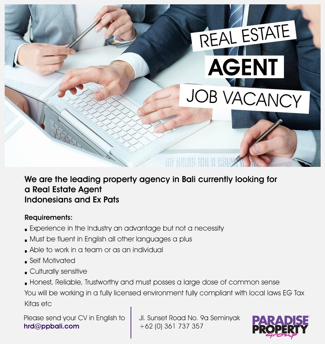 Real Estate Agent Bali Job Vacancy Indonesians Ex Pats If You Think You Have What It Takes Please Contact Hrd Ppbali Com Or Phone 62 0 361 73