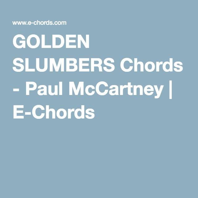 Golden Slumbers Chords Paul Mccartney E Chords