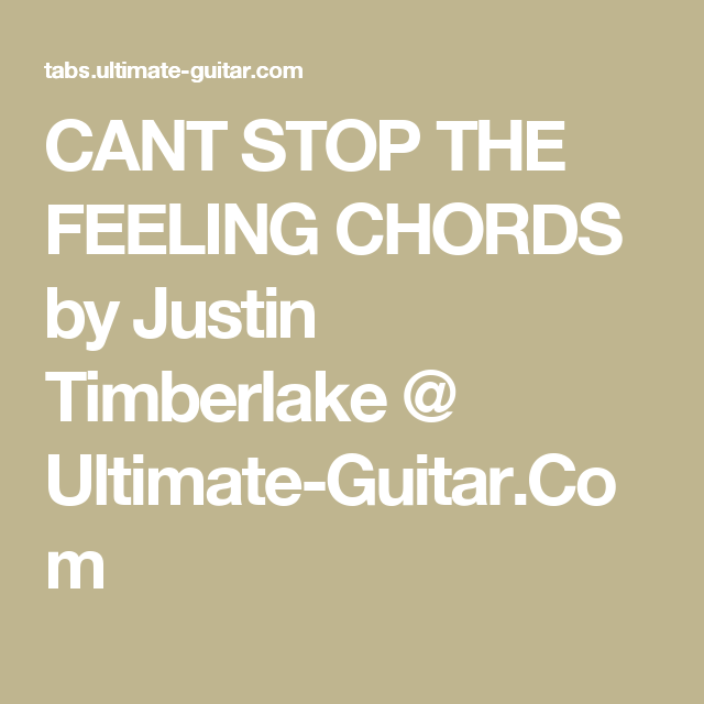 Cant Stop The Feeling Chords By Justin Timberlake Ultimate Guitar