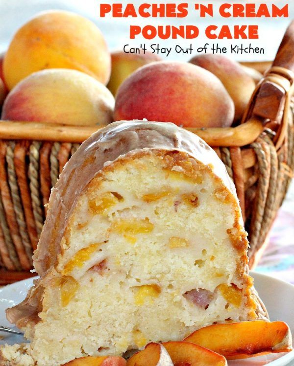 Peaches 'n Cream Pound Cake #peachcobblerpoundcake