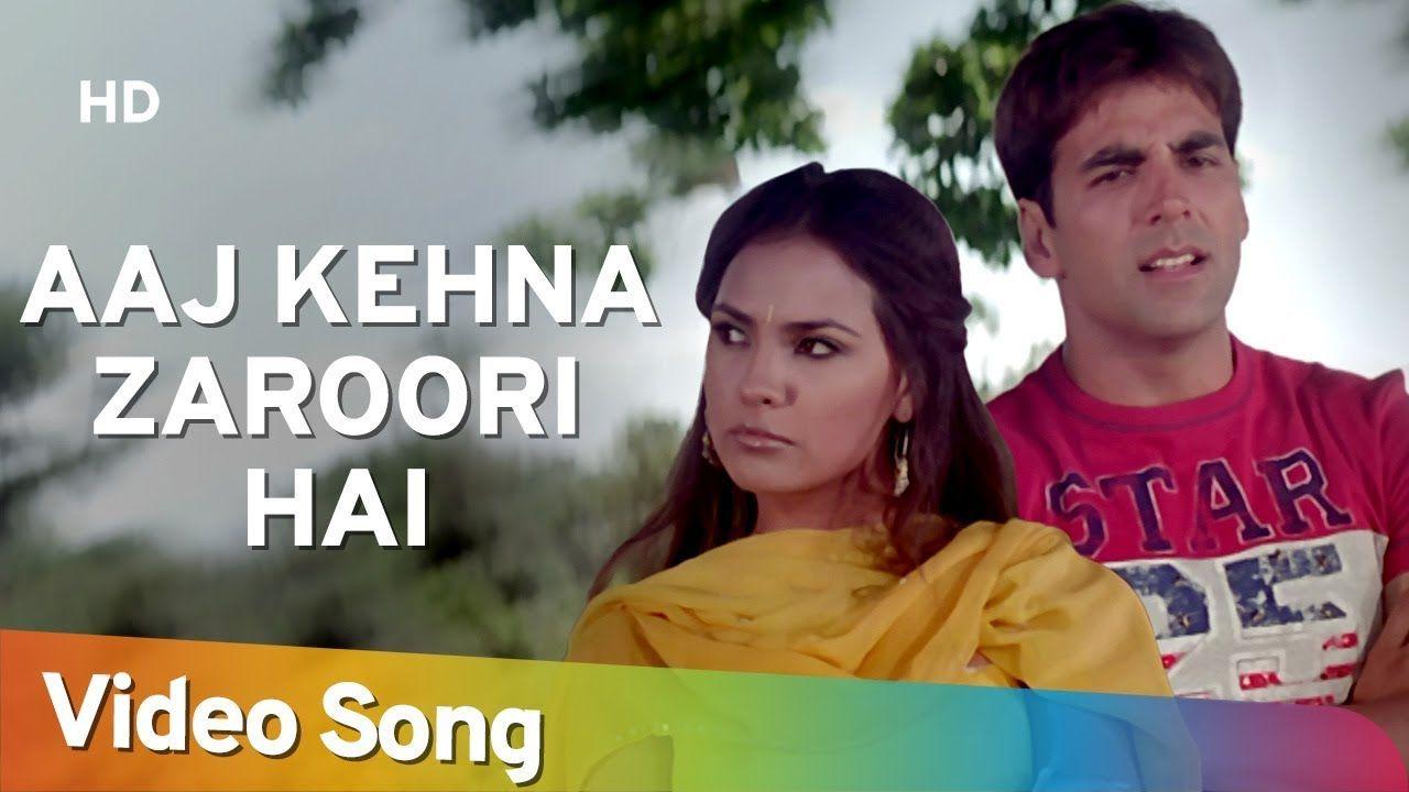 Aaj Kehna Zaroori Hai Andaaz Songs Akshay Kumar Lara Dutta Udit Songs Mp3 Song Romantic Songs