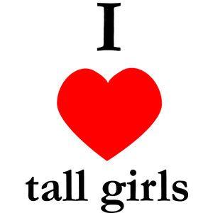 i love tall girls