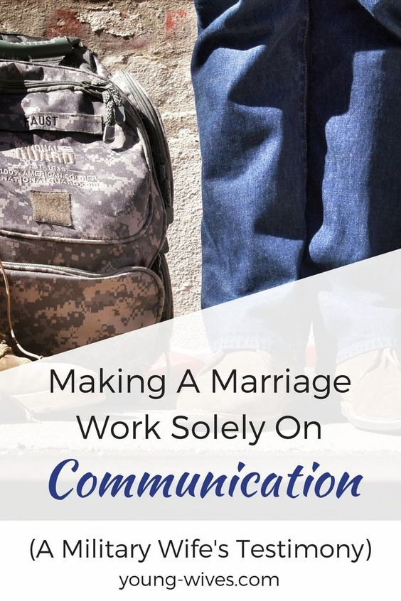 Making A Marriage Work Solely on Communication (A Military Wife's Testimony)