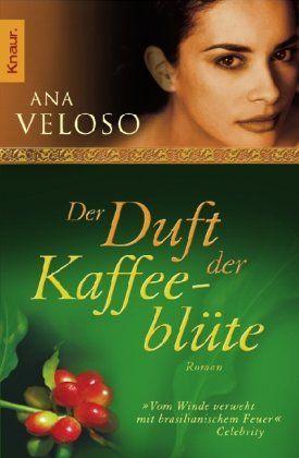 Der Duft Der Kaffeeblute Amazon De Ana Veloso Bucher Duft Buch Tipps Bucher