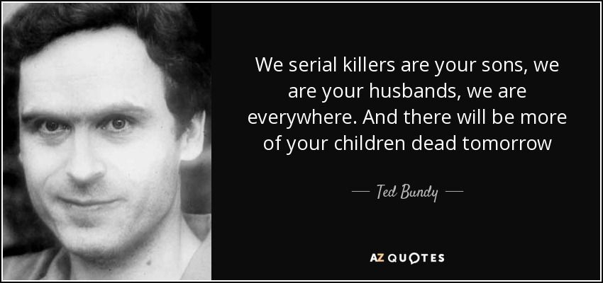 Az Quotes Top 25 Quotested Bundy  Az Quotes  Serial Killers  Pinterest .