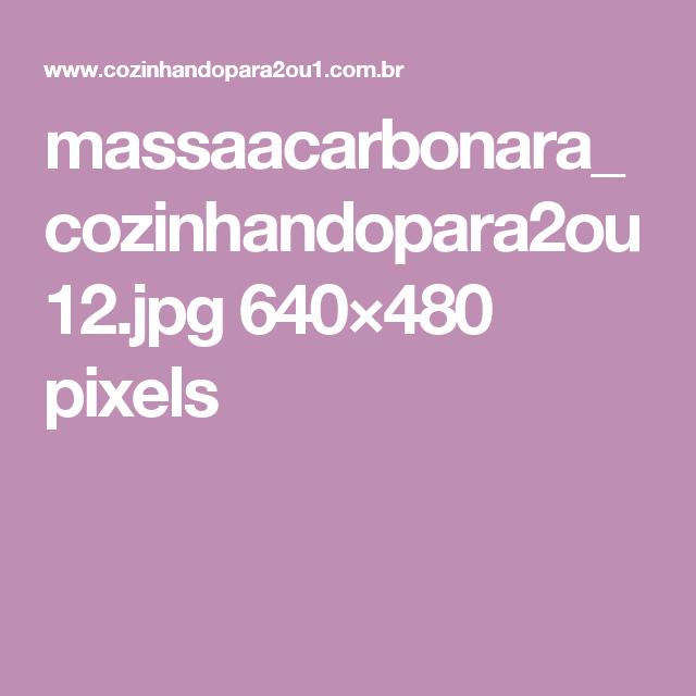 massaacarbonara_cozinhandopara2ou12.jpg 640×480 pixels