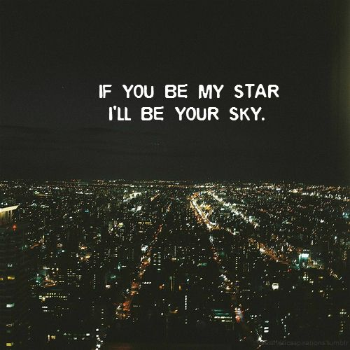 If You Be My Star I Ll Be Your Sky Beautiful Quotes Star