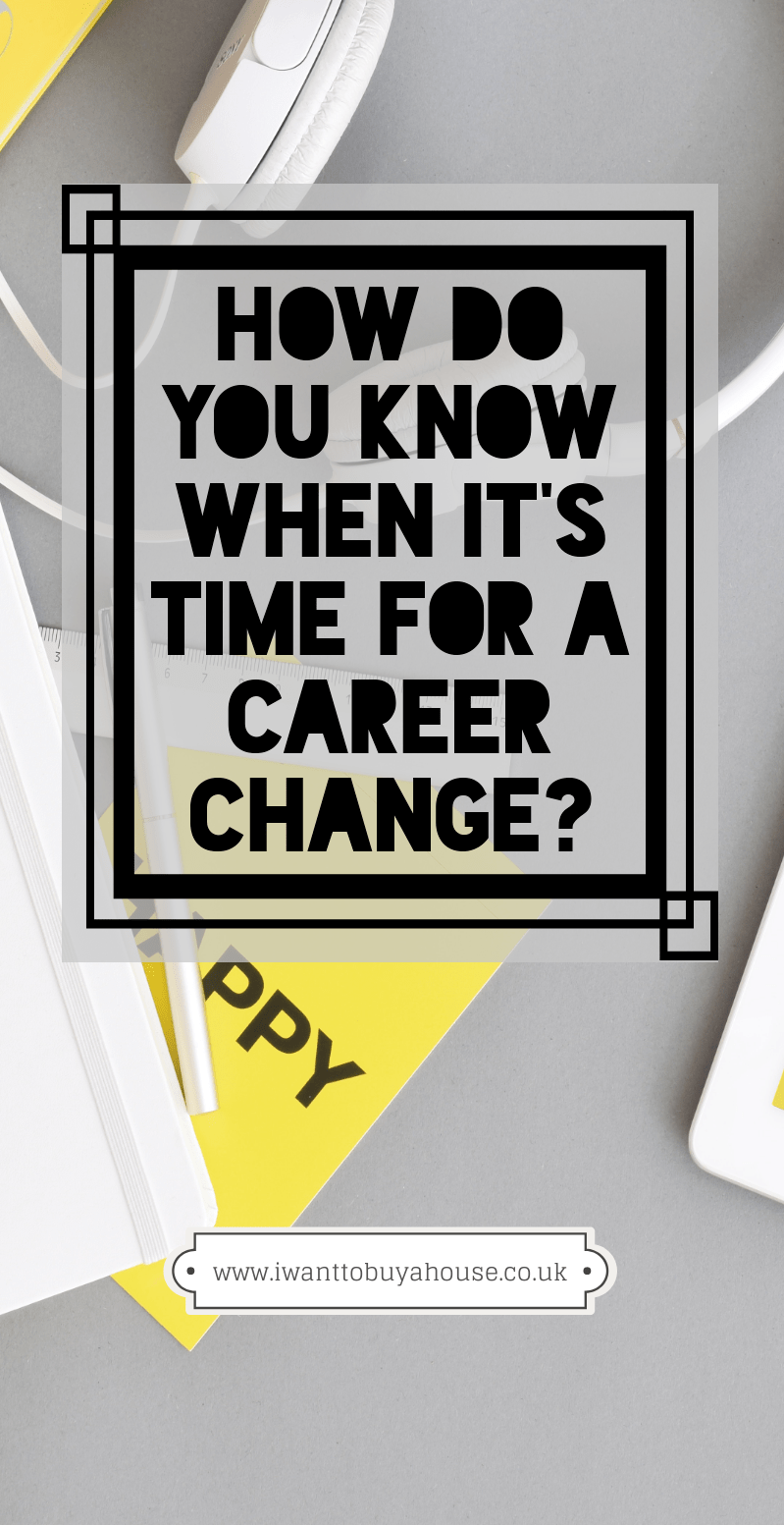 Is It Time For A Career Change Career Change Finding A New Job Changing Jobs