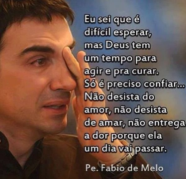 Pd Fabio De Melo Fé Pinterest Frases God E Faith