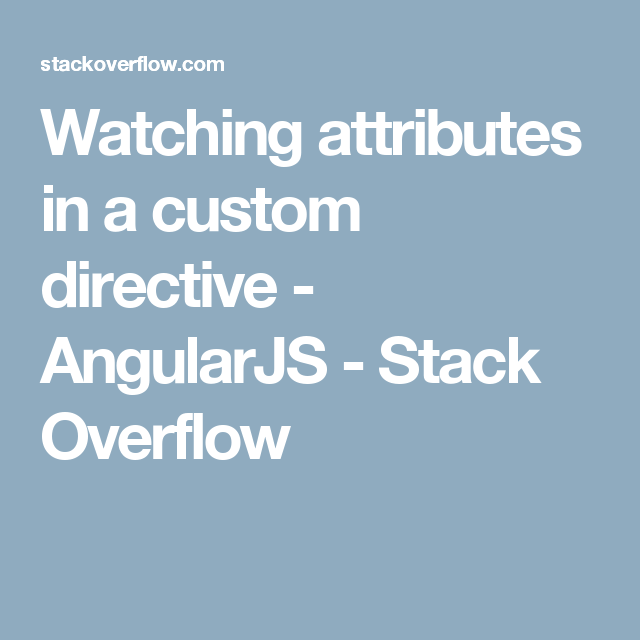 Watching attributes in a custom directive - AngularJS