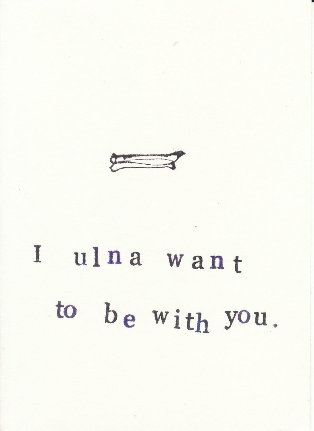 I Ulna Want To Be With You Card   Funny Skeleton Anatomy Science ...