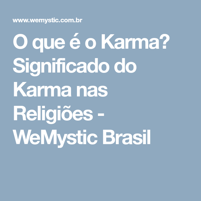 O Que E O Karma Wemystic Brasil Karma Brasil Religiao