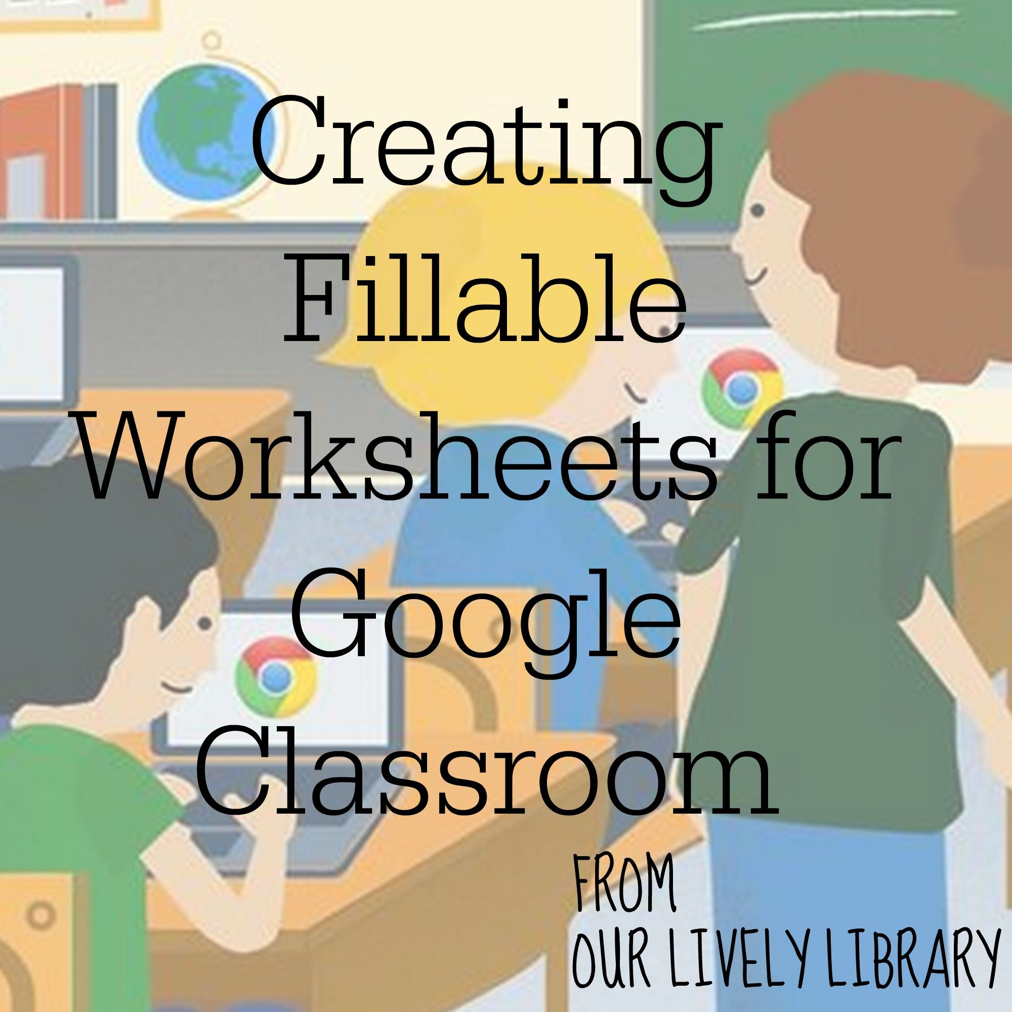 Creating fillable worksheets in Google Classroom the smart