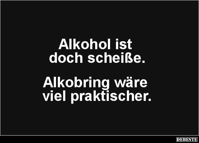 Alkohol ist doch... | Lustige Bilder, Sprüche, Witze, echt ...