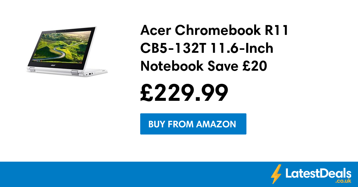 Acer Chromebook R11 CB5-132T 11 6-Inch Notebook Save £20