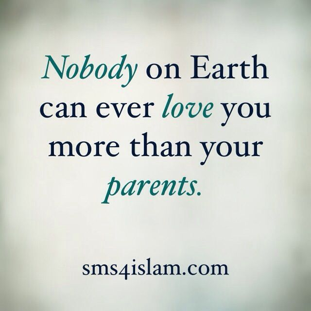 Nobody On Earth Can Ever Love You More Than Your Parents For More