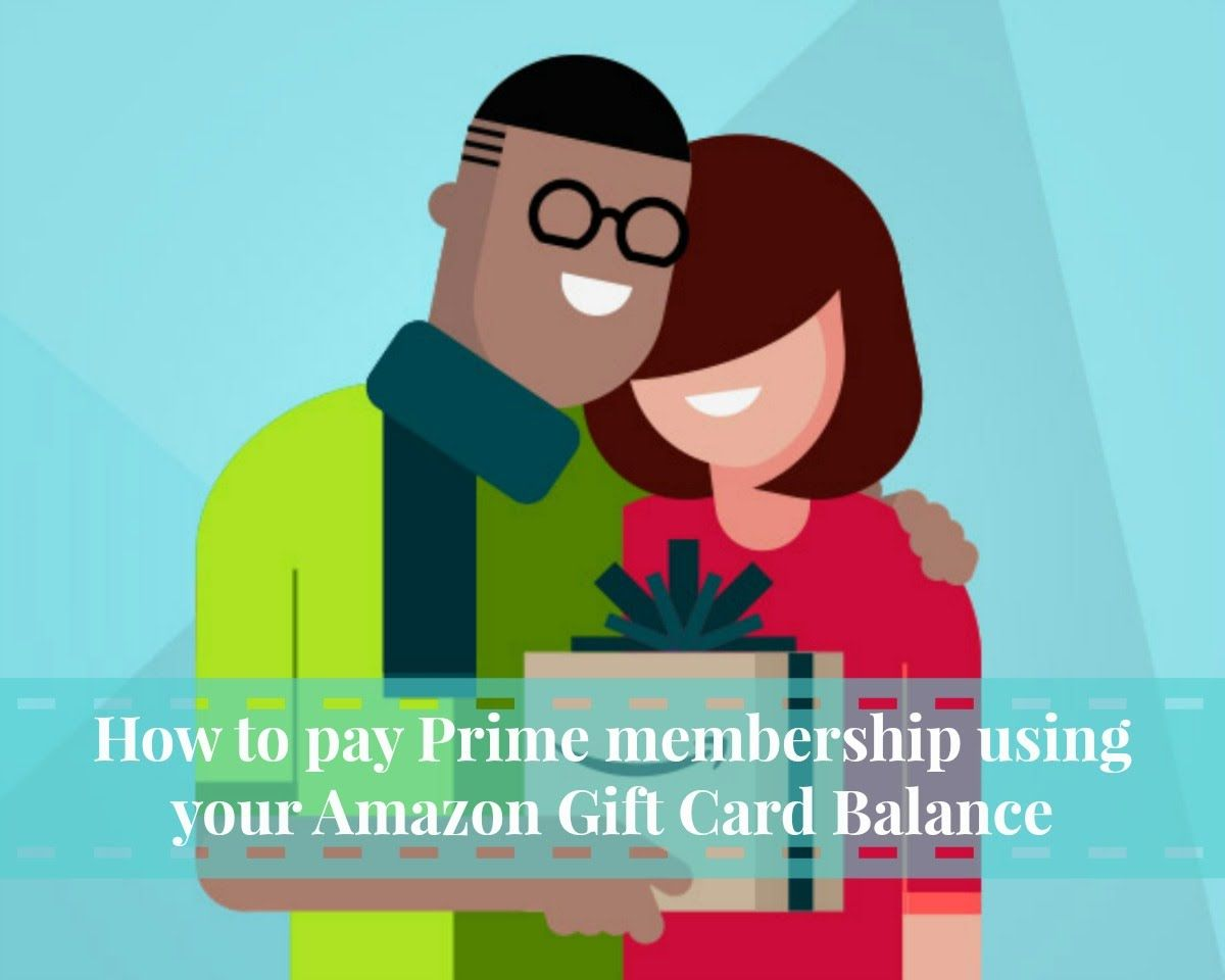 How to pay prime membership using your amazon gift card