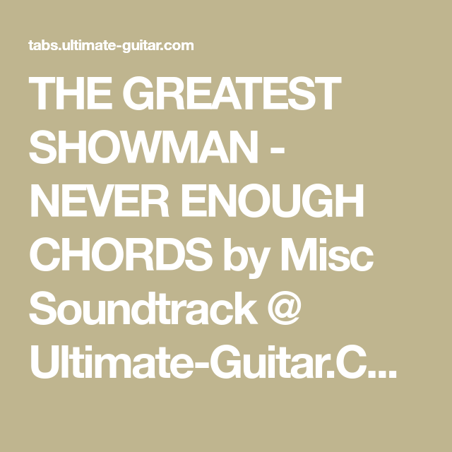 THE GREATEST SHOWMAN - NEVER ENOUGH CHORDS by Misc Soundtrack ...