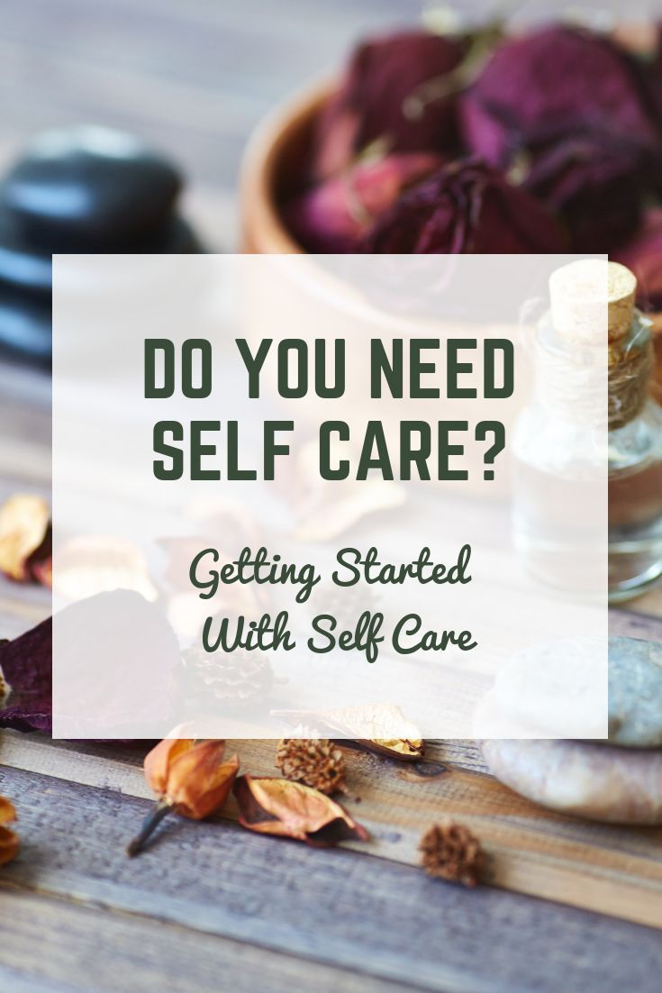 Self care what it is and why its important get started
