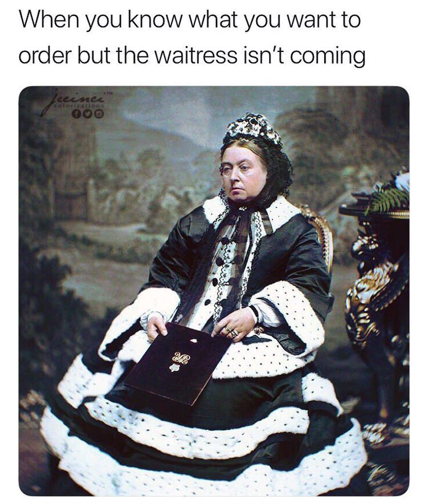Or When You Re Done Eating And Waiting Forever For The Check Funny Relationship Memes Relationship Memes Historical Memes