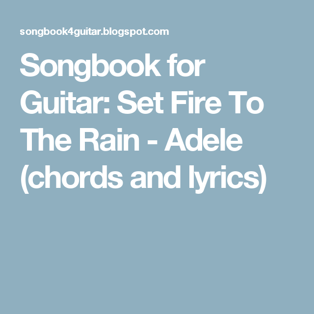 Songbook for Guitar: Set Fire To The Rain - Adele (chords and lyrics ...