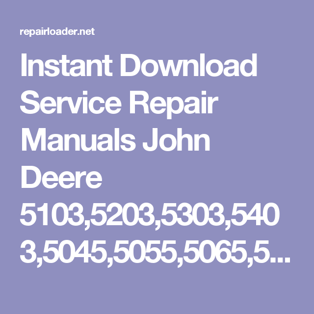 instant download service repair manuals john deere 5103,5203,5303,5403,5045,5055,5065,5075  tractors service manual tm900019